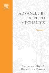 Advances in Applied Mechanics: Volume 1