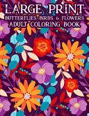 Large Print Butterflies, Birds, & Flowers Adult Coloring Book
