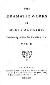 The Works of M. de Voltaire: A dissertation on antient and modern tragedy. Semiramis. The death of Caesar. Amelia, or, The duke of Foix