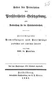 Ueber die Principien der Pressfreiheits-Gesetzgebung als Rechtsschutz für die Wahrheitsfreiheit