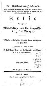 Reise durch das Altai-Gebirge und die soongorische Kirgisen-Steppe: auf Kosten der Kaiserlichen Universität Dorpat unternommen im Jahre 1826, Band 2