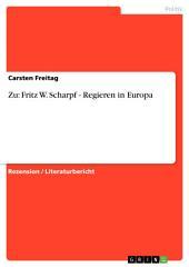 Zu: Fritz W. Scharpf - Regieren in Europa