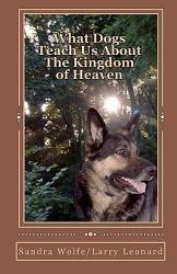 What Dogs Teach Us About The Kingdom Of Heaven Book PDF