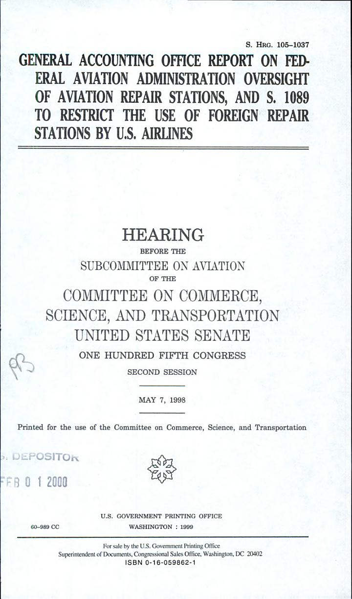 General Accounting Office Report on Federal Aviation Administration Oversight of Aviation Repair Stations, and S. 1089 to Restrict the Use of Foreign Repair Stations by U.S. Airlines