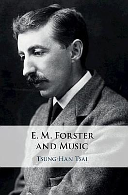 E  M Forster and Music