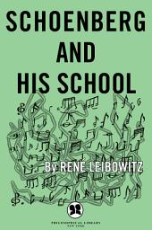 Schoenberg and His School: The Contemporary Stage of the Language of Music