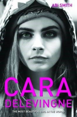 Cara Delevingne -The Most Beautiful Girl in the World