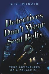 Detectives Don't Wear Seat Belts: True Adventures of a Female, Page 1