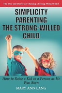 Simplicity Parenting the Strong-Willed Child