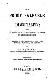 Proof Palpable of Immortality: Being an Account of the Materialization Phenomena of Modern Spiritualism ...