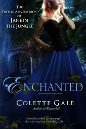 Enchanted: A New Love: The Erotic Adventures of Jane in the Jungle, Book 8