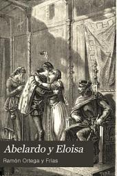 Abelardo y Eloisa: (historia de dos mártires)