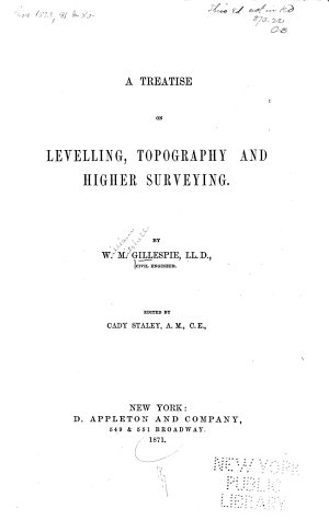 A Treatise on Levelling  Topography  and Higher Surveying