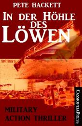 In der Höhle des Löwen: Military Action Thriller: Cassiopeiapress Spannung