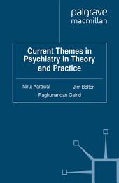 Current Themes in Psychiatry in Theory and Practice