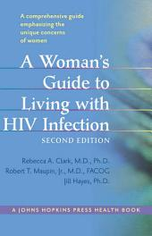 A Woman's Guide to Living with HIV Infection: Edition 2