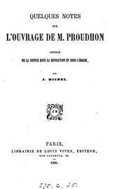 Quelques notes sur l'ouvrage de m. Proudhon intitulé 'De la justice dans la Révolution et dans l'Église'.