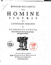 De homine figuris et latinitate donatus a Florentio Schuyl ...Renatus Des Cartes