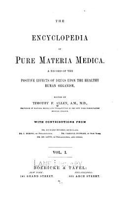 The Encyclopedia of pure materia medica v  1  1874 PDF