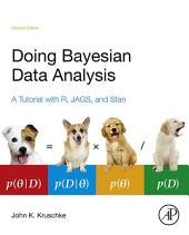 Doing Bayesian Data Analysis: A Tutorial with R, JAGS, and Stan, Edition 2