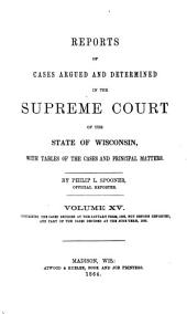 Wisconsin Reports: Cases Determined in the Supreme Court of Wisconsin, Volume 15