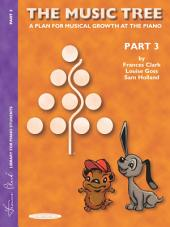 The Music Tree - Student's Book, Part 3: A Plan for Musical Growth at the Piano, Part 3