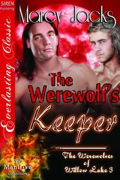 The Werewolf's Keeper [The Werewolves of Willow Lake 3]