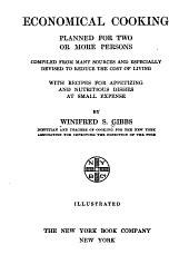 Economical Cooking: Planned for Two Or More Persons, Comp. from Many Sources and Especially Devised to Reduce the Cost of Living ...