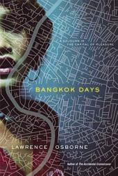 Bangkok Days: A Sojourn in the Capital of Pleasure