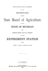 Annual Report of the Secretary of the State Board of Agriculture of the State of Michigan and ... Annual Report of the Agricultural College Experiment Station from ...