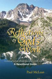Reflections of God's Work: A criminal justice official's lessons on a walk with God A Devotional Guide