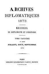 Archives diplomatiques: recueil mensuel de diplomatie, d'histoire et de droit international, Volume 3