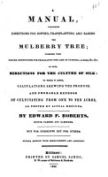 A Manual Containing Directions for Sowing  Transplanting and Raising of the Mulberry Tree PDF