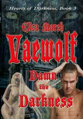 Vaewolf:Damn the Darkness: The Prophecy's Promise