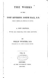 The Works of the Right Reverend Joseph Hall: Volume 2