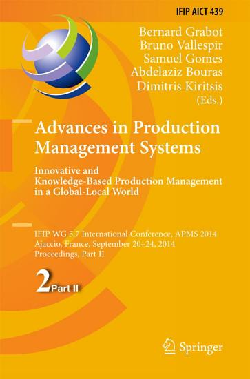 Advances in Production Management Systems  Innovative and Knowledge Based Production Management in a Global Local World PDF