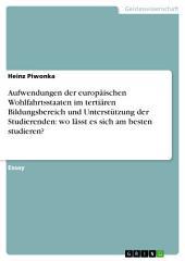 Aufwendungen der europäischen Wohlfahrtsstaaten im tertiären Bildungsbereich und Unterstützung der Studierenden: wo lässt es sich am besten studieren?