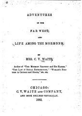 Adventures in the Far West and Life Among the Mormons