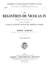 Les registres de Nicolas IV.: Recueil des bulles de ce pape, Volume1
