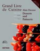 Grand livre de cuisine   Desserts und Patisserie PDF