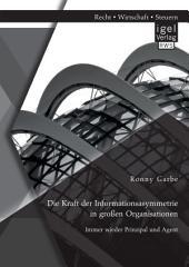 Die Kraft der Informationsasymmetrie in großen Organisationen: Immer wieder Prinzipal und Agent