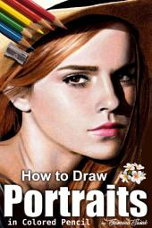 How to Draw Portraits: in Colored Pencil