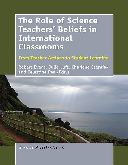 The Role of Science Teachers    Beliefs in International Classrooms PDF
