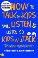 How to Talk So Kids Will Listen   Listen So Kids Will Talk