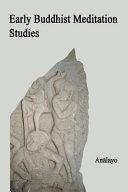 Early Buddhist Meditation Studies PDF
