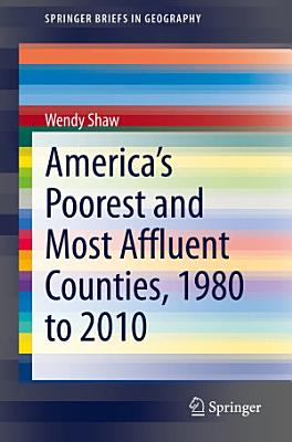 America   s Poorest and Most Affluent Counties  1980 to 2010
