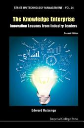 The Knowledge Enterprise: Innovation Lessons from Industry Leaders Second Edition