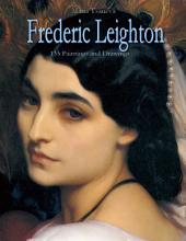 Frederic Leighton: 135 Paintings and Drawings