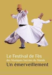 Le Festival de Fès des Musiques Sacrées du Monde: Un émerveillement