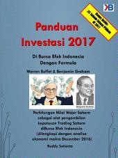 PANDUAN INVESTASI 2017 DI BURSA EFEK INDONESIA: DENGAN REKOMENDASI 25 SAHAM UNGGULAN UNTUK 2017